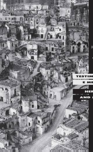 Testimonianza e memoria. Heritage and Memory. I sassi di Matera. Augusto Viggiano e Roberto Marro