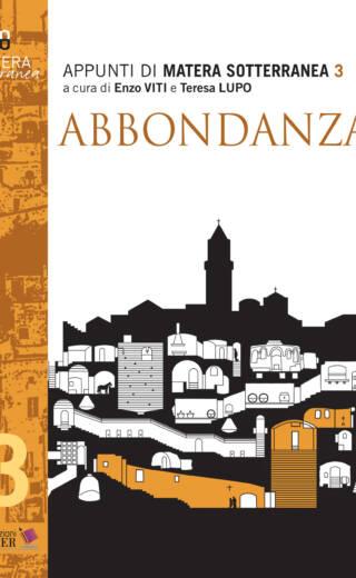 Appunti di Matera Sotterranea 3 – ABBONDANZA di Enzo Viti e Teresa Lupo