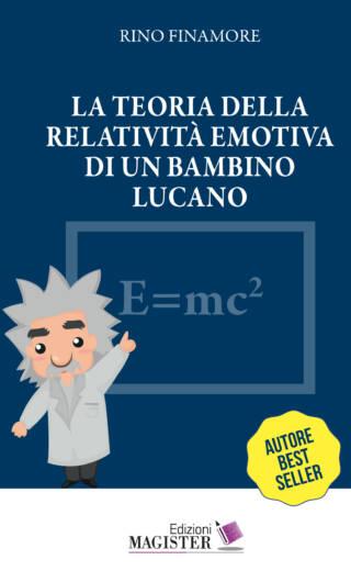 La Teoria della Relatività Emotiva di un bambino lucano (di Rino Finamore)