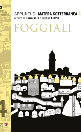 Appunti di Matera sotterranea 4. FOGGIALI  di Enzo VITI e Teresa LUPO