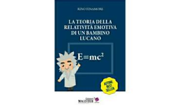 """Presentazione libro """"La teoria della relatività emotiva di un bambino lucano"""" di Rino Finamore – Edizioni Magister"""